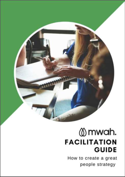 mwah Facilitation Guide - Creating a great People Strategy